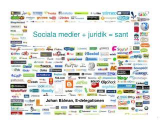 Sociala medier + juridik = sant