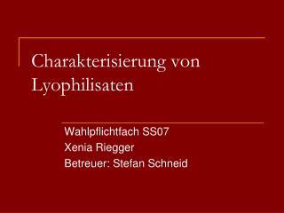 Charakterisierung von Lyophilisaten