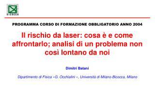 Dimitri Batani Dipartimento di Fisica «G. Occhialini», Università di Milano-Bicocca, Milano