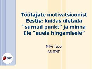 """Töötajate motivatsioonist Eestis: kuidas ületada """"surnud punkt"""" ja minna üle """"uuele hingamisele"""""""