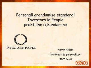 Personali arendamise standardi  'Investors in People'  praktiline rakendamine