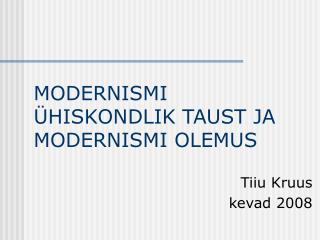 MODERNISMI �HISKONDLIK TAUST JA  MODERNISMI OLEMUS