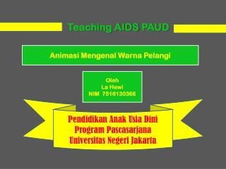 Teaching AIDS  PAUD