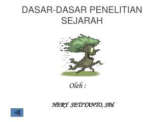 DASAR-DASAR PENELITIAN SEJARAH