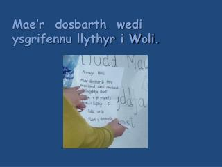 Mae'r  dosbarth  wedi  ysgrifennu llythyr i Woli.