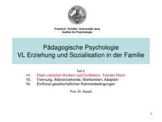 Pädagogische Psychologie VL Erziehung und Sozialisation in der Familie