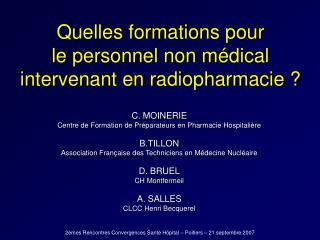 Quelles formations pour  le personnel non médical intervenant en radiopharmacie ?