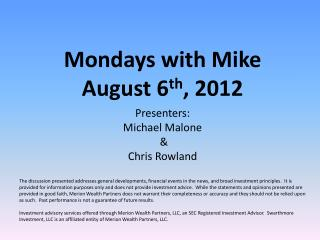 Mondays with Mike August 6 th ,  2012