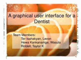A graphical user interface for a Dentist