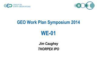 GEO Work Plan Symposium 2014 WE-01