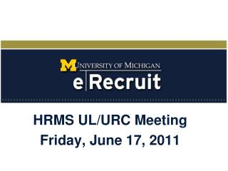 HRMS UL/URC Meeting Friday, June 17, 2011