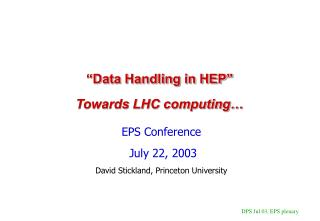 """Data Handling in HEP"" Towards LHC computing…"
