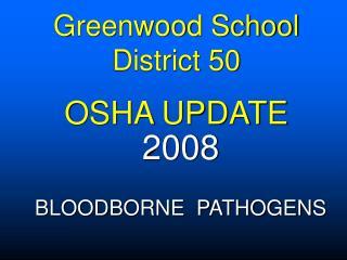 Greenwood School  District 50 OSHA UPDATE