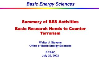 Walter J. Stevens Office of Basic Energy Sciences BESAC July 22, 2002