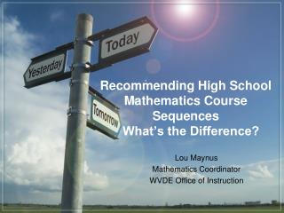 Recommending High School Mathematics Course Sequences    What's the Difference?