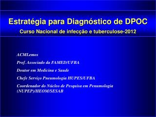 Estratégia para Diagnóstico de DPOC Curso Nacional de infecção e tuberculose-2012