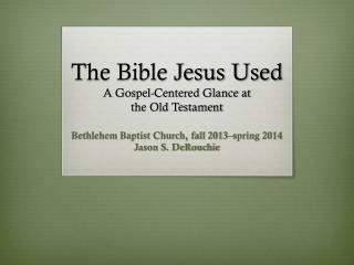 The Bible Jesus Used A Gospel-Centered Glance at the Old  Testament