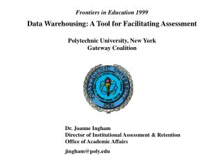 Frontiers in Education 1999 Data Warehousing: A Tool for Facilitating Assessment