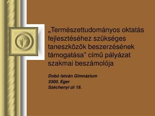 Dobó István Gimnázium 3300. Eger Széchenyi út 19.