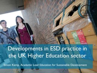 Developments in ESD practice in the UK Higher Education sector