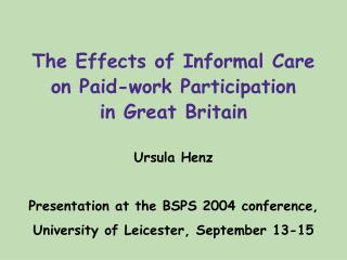 The Effects of Informal Care on Paid-work Participation  in Great Britain