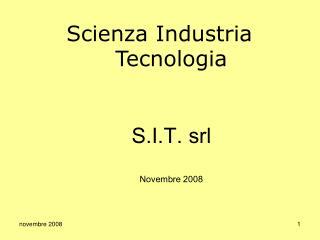 Scienza Industria Tecnologia S.I.T. srl Novembre 2008