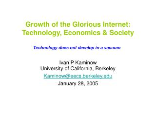 Growth of the Glorious Internet: Technology, Economics  Society