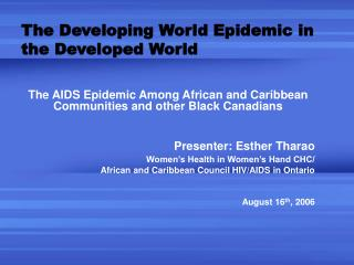 The Developing World Epidemic in the Developed World