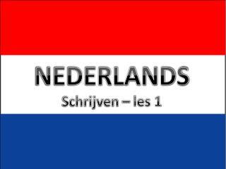 NEDERLANDS Schrijven – les 1