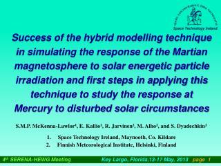 S.M.P. McKenna-Lawlor 1 , E. Kallio 2 , R. Jarvinen 2 , M. Alho 2 , and S. Dyadechkin 2