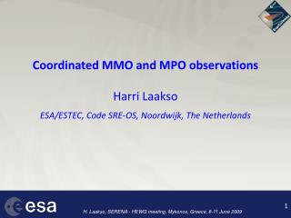 Coordinated MMO and MPO observations  Harri Laakso