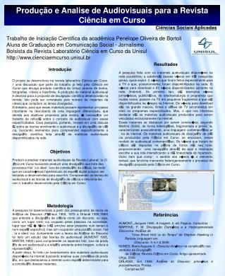 Produ ção e Analise de Audiovisuais para a Revista          Ciência em Curso