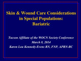 Skin & Wound Care Considerations in Special Populations: Bariatric