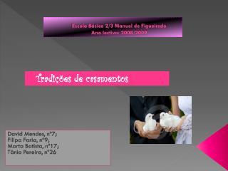 Escola Básica 2/3 Manuel de Figueiredo Ano lectivo: 2008/2009