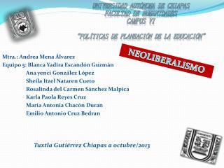 Mtra.: Andrea Mena Álvarez Equipo 5: Blanca Yadira Escandón Guzmán Ana  yenci González López