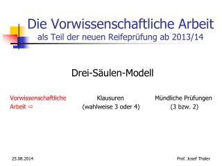Die Vorwissenschaftliche Arbeit als Teil der neuen Reifeprüfung ab 2013/14