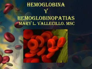 HEMOGLOBINA y hemoglobinopatias