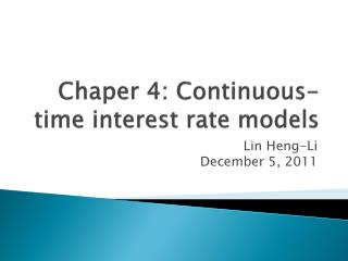 Chaper  4: Continuous-time interest rate models