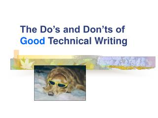 The Do s and Don ts of Good Technical Writing