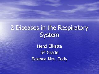 2 Diseases in the Respiratory System