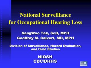 National Surveillance  for Occupational Hearing Loss