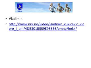 Vladimir nrk.no/video/vladimir_vukicevic_videre_i_em/4DB301B559E95636/emne/hekk/