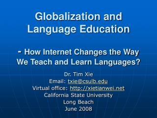 Globalization and Language Education   - How Internet Changes the Way We Teach and Learn Languages