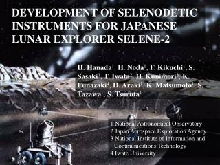 DEVELOPMENT OF SELENODETIC INSTRUMENTS FOR JAPANESE LUNAR EXPLORER SELENE-2