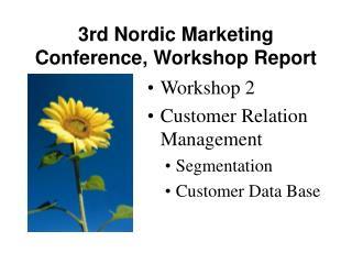 3rd Nordic Marketing Conference, Workshop Report
