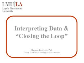 "Interpreting Data & ""Closing the Loop"""