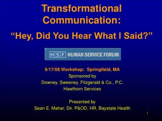 "Transformational Communication: ""Hey, Did You Hear What I Said?"""