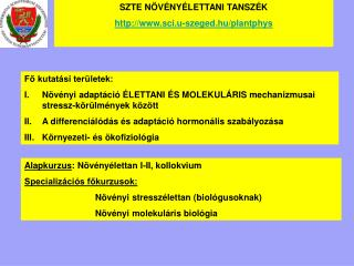 SZTE NÖVÉNYÉLETTANI TANSZÉK sci.u-szeged.hu/plantphys