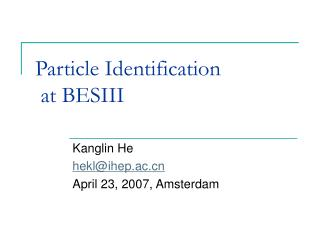 Particle Identification  at BESIII