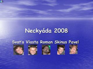 Neckyáda 2008